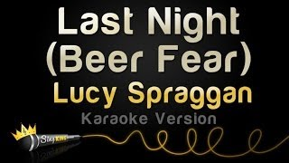 Lucy Spraggan - Last Night (Beer Fear) (Karaoke Version)