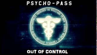 Psycho Pass OP2 - Out of Control Remix