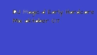 Dj Magic-d Early Hardcore Mix October 2007