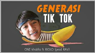 Download Video ONE khalifa - Generasi TIK TOK ft RICKO (official lyric video) MP3 3GP MP4