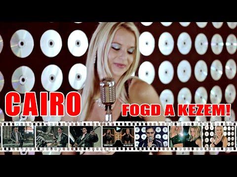 CAIRO - Fogd a kezem! (Official Music Video)
