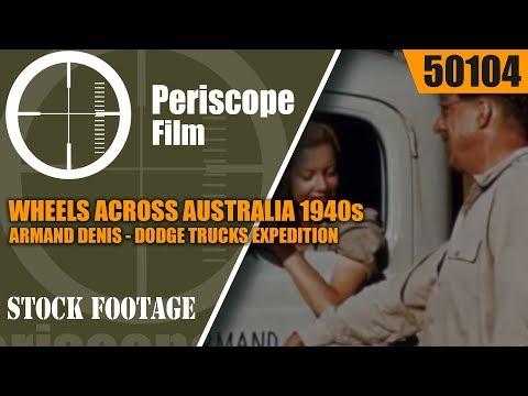 WHEELS ACROSS AUSTRALIA  1940s ARMAND DENIS DODGE TRUCKS EXPEDITION 50104