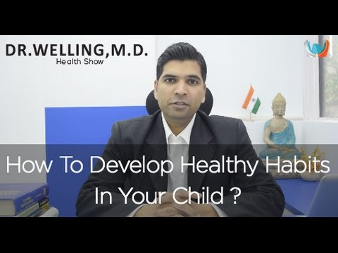 How To Develop Healthy Habits In Your Child?