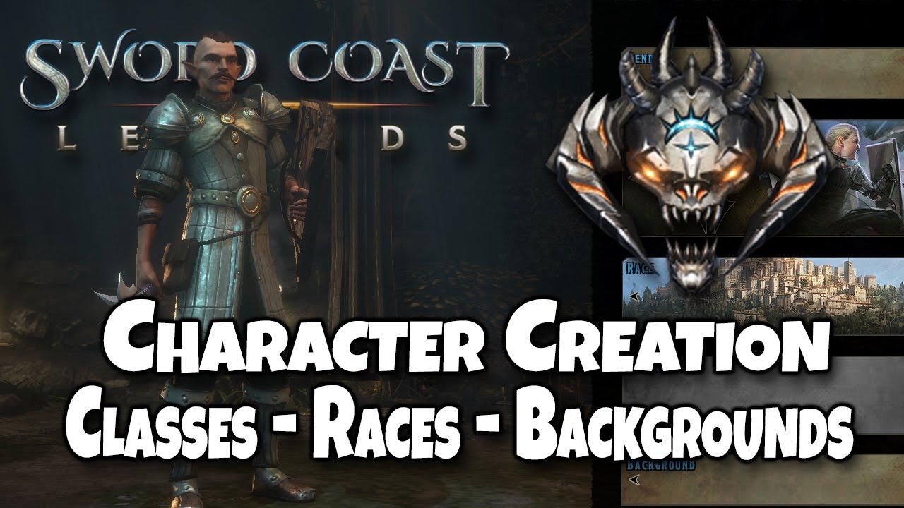 Sword Coast Legends Character Creation - Classes / Races / Backgrounds