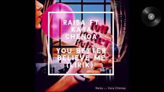 Download Raisa ft Kara Chenoa - You Better Believe Me (Lirik)