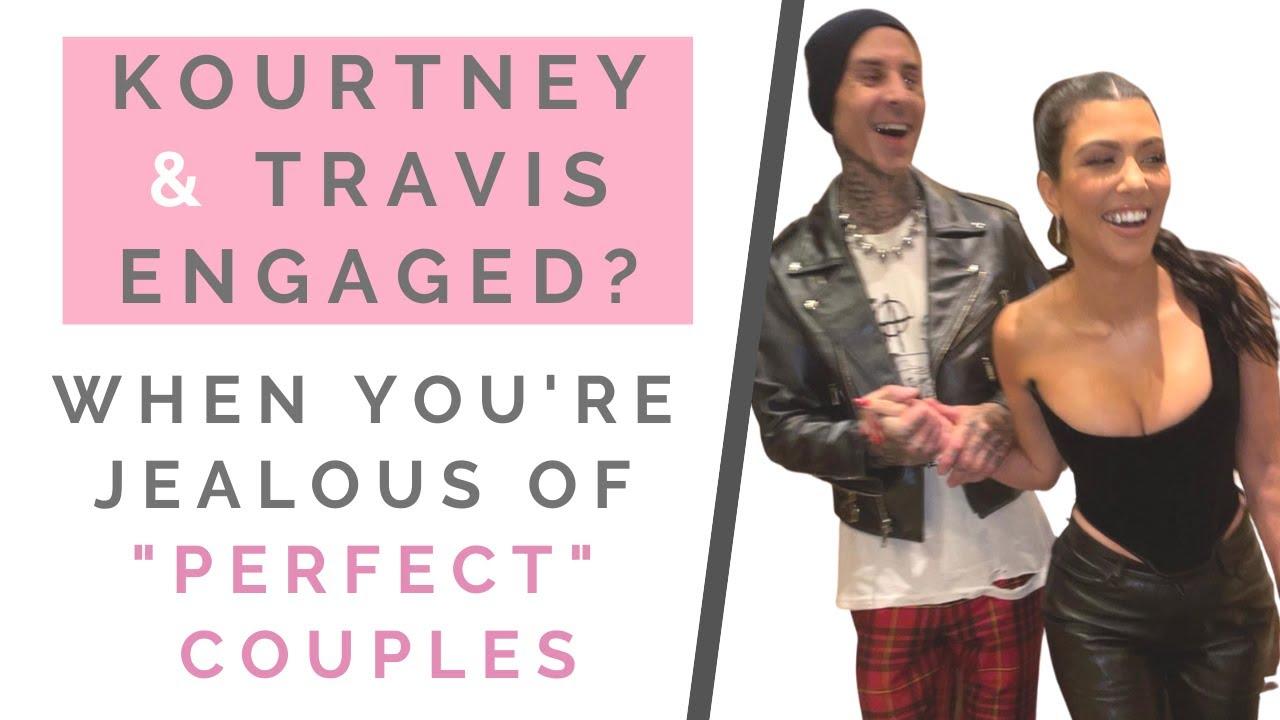 KOURTNEY KARDASHIAN & TRAVIS BARKER ENGAGED? How To Stop Being Jealous Of Perfect Couples   Shallon