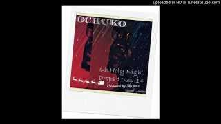 Ochuko-Oh Holy Night (Reggae Mix)