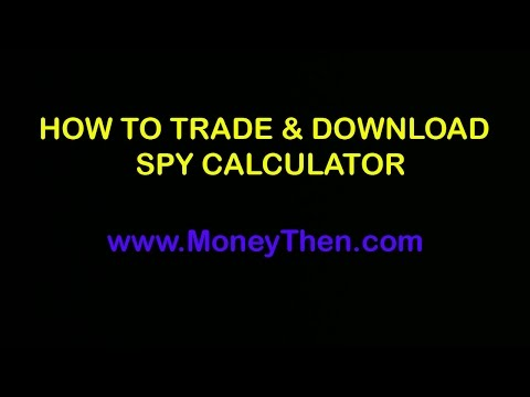 How to Trade & Download Spy Calculator? (English)