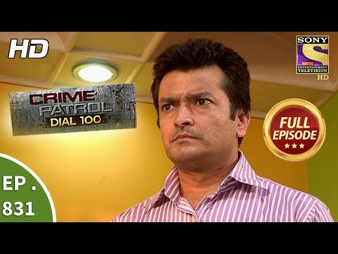 Crime Patrol Dial 100 – Ep 831 – Full Episode – 30th July, 2018