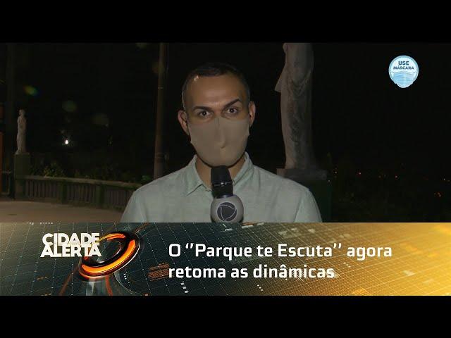 O ''Parque te Escuta'' agora retoma as dinâmicas de forma presencial