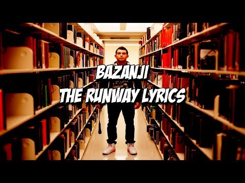 Bazanji - The Runway | Lyrics