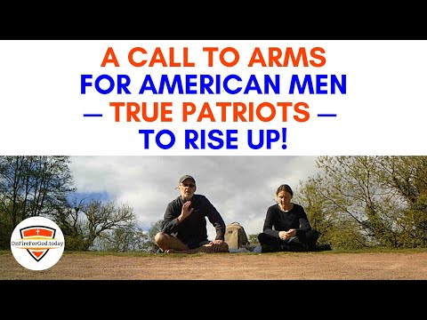 A Call to Arms for American Men — True Patriots — to Rise Up!