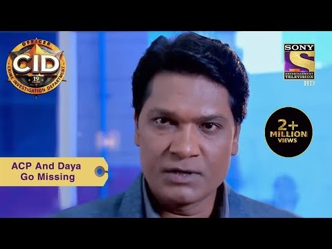 Your Favorite Character | ACP And Daya Go Missing | CID | Full Episode