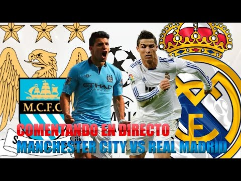 COMENTANDO EN DIRECTO | MANCHESTER CITY vs REAL MADRID | UEFA CHAMPIONS LEAGUE 2016