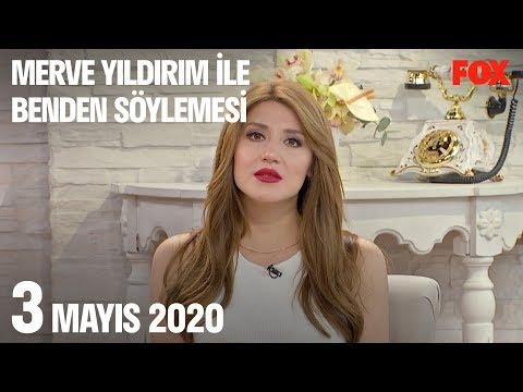 3 Mayıs 2020 Merve Yıldırım ile Benden Söylemesi