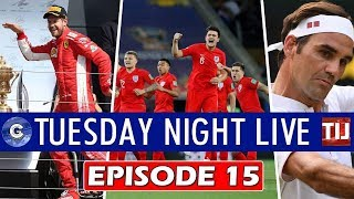 Tuesday Night Live Podcast | Episode 15: ITS COMING HOME?/BRITISH GRAND PRIX REVIEW/WIMBLEDON SO FAR