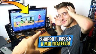 SHOPPO el Pass Battle 5 a Mi Hermano: SORPRESA! Fortnite Temporada 5 ITA Por GiosephTheGamer