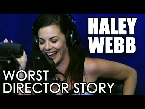Haley Webb's Worst Director Experience