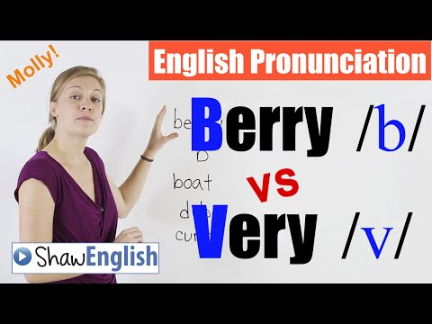 English Pronunciation: Berry /b/ vs  Very /v/