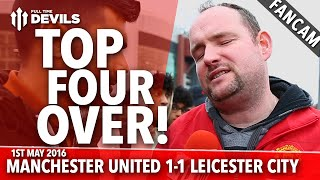 Andy Tate: Top Four Over! | Manchester United 1-1 Leicester City | FANCAM