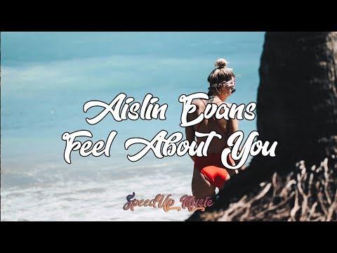 Aislin Evans - Feel About You   SpeedUp