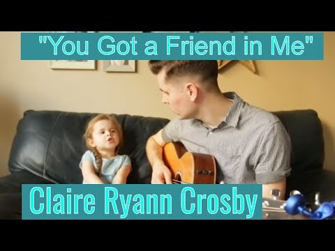 Claire Ryan Crosby - You Got A Friend In Me
