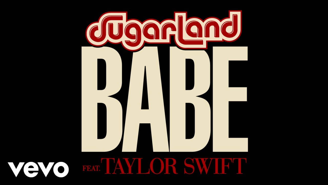 Sugarland - Babe (Static Video) ft. Taylor Swift #1