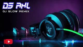 Gambar cover DJ SLOW REMIX#DS AXL DJ KEREN SPESIAL TAHUN BARU 2019 ● DJ SLOW FULL BASS TERBARU 2019