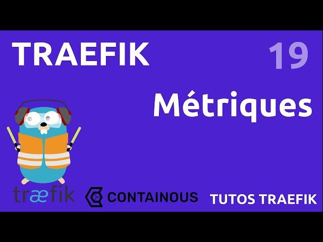 TRAEFIK - 19. METRIQUES : ROUTE POUR PROMETHEUS ET LES AUTRES
