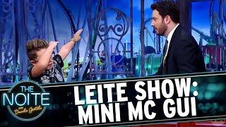 Leite Show com Estrelas: Mini MC Gui | The Noite (06/03/17)