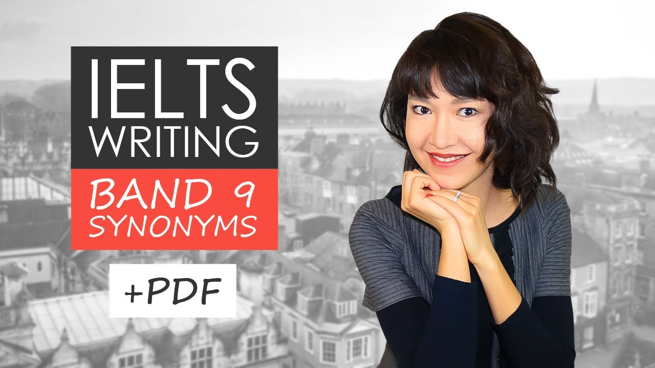 IELTS Writing Task 2 Synonyms   Band 9 Vocabulary