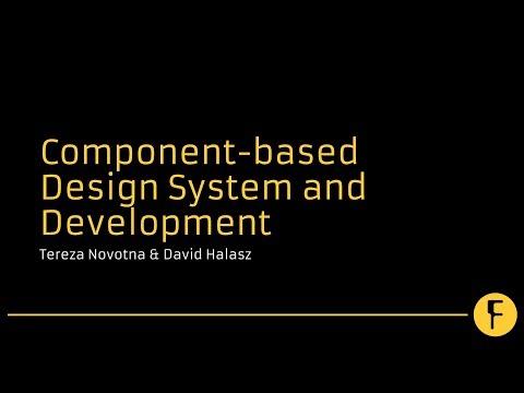 Component-based Design System And Development - David Halasz & Tereza Novotna