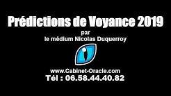 Prédictions 2019 de voyance nationales et mondiales 2019 par le médium Nicolas Duquerroy