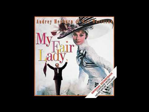 My Fair Lady Soundtrack   7 Just You Wait
