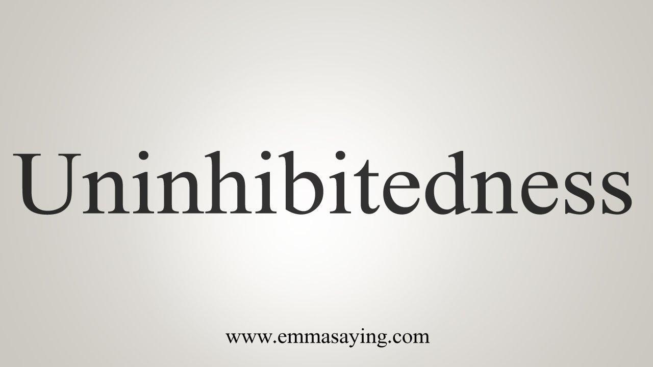 Uninhibitedness