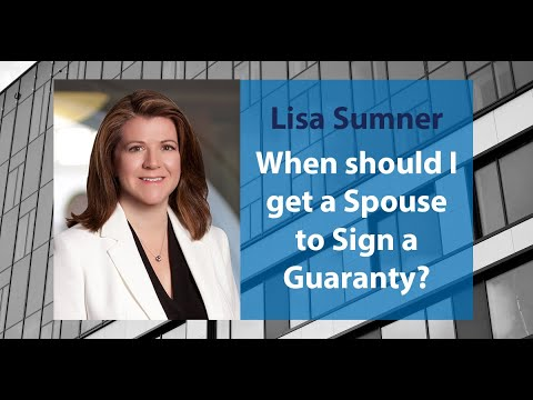 When should I get a spouse to sign a guaranty?