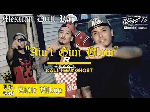 Ain't Gun Blow - Cali Tee & Ghost [Chicago Drill 2017] Chicano Rap 2017 Cook County