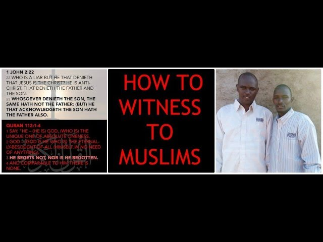 How to Witness to Muslims - Preaching to the Lost Biblically