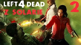 Left 4 Dead 2 #6 /w Solarie: Finał na dachu (STREAM)