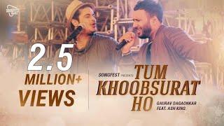 Tum Khoobsurat Ho Gaurav Dagaonkar feat Ash King Songfest