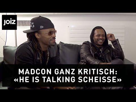 Madcon ganz kritisch: «He is talking Scheisse»