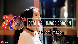 Download DJ Angklung DEMONS - Imagine Dragon by IMp ( remix super santuy 2020 ) REMIX TIK TOK
