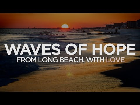 Waves of Hope: From Long Beach, With Love - DOCUMENTARY TRAILER