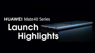 HUAWEI Mate40 Series Online Global Launch Event - Highlights