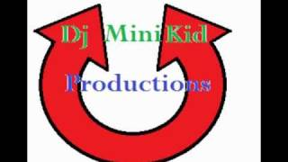 Dj Mini Kid Productions - teach me how to kiss me baby whiles nothings on somebody to love