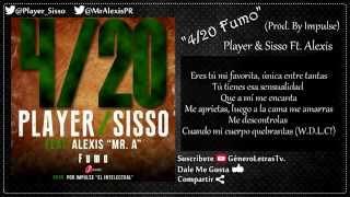 Player Y Sisso Ft. Alexis - 420 Fumo (Letra)