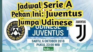 Juventus Jumpa Udinese Jadwal Serie A Pekan Ini