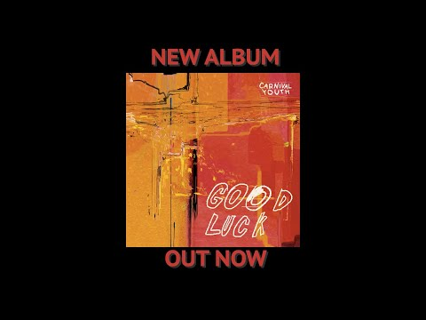 Carnival Youth - Good Luck release day Mp3