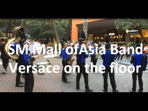 SM MOA Band performing Versace on the floor: March 25, 2017