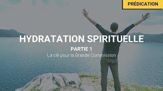 Hydratation spirituelle - La clé pour la Grande Commission - Paskaline Monlouis